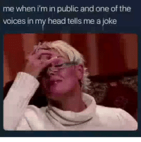 Funny, Head, and One: me when i'm in public and one of the  voices in my head tells me a joke Tag a weirdoo😂😂💀💀