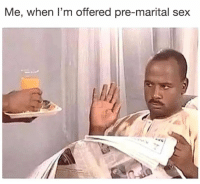 Sex,  Way, and  the Way: Me, when I'm offered pre-marital sex Christ is the way