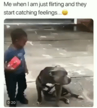 Memes, 🤖, and Big: Me when l am just flirting and they  start catching feelings...  0:20 Whooooooaaaaa there big guy abortmission gottablast🚀 fuckthisshitimout shepost♻♻