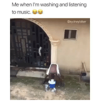Clothes, Memes, and Music: Me when l'm washing and listening  to music.  @sydneytalker Those clothes will never be clean 😂😂😂 can you relate? Via @sydneytalker . KraksTV