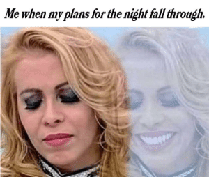 Fall, Reddit, and Man: Me when my plans for the night fall through. Oh man.... Oh no...