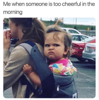 Latinos, Memes, and Mexican: Me when someone is too cheerful in the  morning Errr 😑😑😑😂😂 🔥 Follow Us 👉 @latinoswithattitude 🔥 latinosbelike latinasbelike latinoproblems mexicansbelike mexican mexicanproblems hispanicsbelike hispanic hispanicproblems latina latinas latino latinos hispanicsbelike