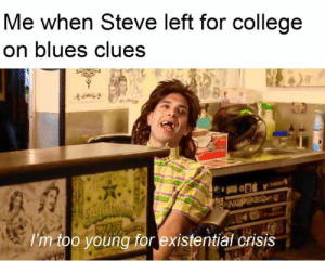 I Must Be Getting Old Cause Who The Fuck Is This Blues Clues Meme