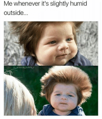 Memes, 🤖, and Kevin: Me whenever it's slightly humid  outside. Follow fellow teamnoharmdone member @kevin_the_kiddd3 @kevin_the_kiddd3 @kevin_the_kiddd3 He always posts 🔥🔥
