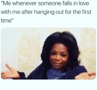 """Funny, Love, and Time: """"Me whenever someone falls in love  with me after hanging out for the first  time"""" 😏🤦🏼♀️"""