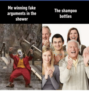 me_irl: Me winning fake  arguments in the  shower  The shampoo  bottles me_irl