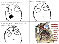 """me working on first  *le rage comic  I forgot what I was going to  make it be about  wait a minute  FFFFFF le """"Memory Rage (First comic!)"""" rage"""