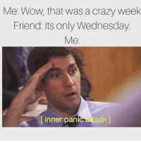 Tumblr, Wow, and Http: Me: Wow, that was a crazyweek  Friend: Its only Wednesday  Me  [inner panic atack ] If you are a student Follow @studentlifeproblems