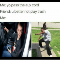 Spicy oc by @forcefully_applied_irony 👌: Me: yo pass the aux cord  Friend: u better not play trash  Me Spicy oc by @forcefully_applied_irony 👌