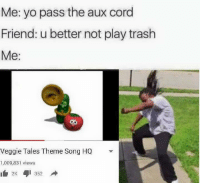 I'm serious, Christian Memes has gotten real good.  -Jayhawker: Me: yo pass the aux cord  Friend: u better not play trash  Me  veggie Tales Theme song HQ  1,009,831 views  352  2K I'm serious, Christian Memes has gotten real good.  -Jayhawker