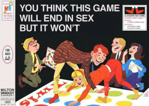 Meirl: ME YOU THINK THIS GAME  WILL END IN SEX  BUT IT WON'T  KEY  A STOCKIN FEET GAME  A GREAT PARTY GAME  TO FUN  wtenyrem o  cusoo  FOR  AGES  8 10  ADULT  MILTON  BRADLEY  COMPANY  wis  ..RINGRIELO  ADE IN uRA  దం Meirl