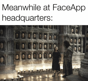 https://t.co/izEoW1530h: Meanwhile at FaceApp  headquarters: https://t.co/izEoW1530h