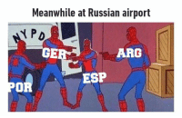 Dank, Russian, and 🤖: Meanwhile at Russian airport  ARG  ESP  OR Who's next?