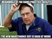 Sports, Work, and Rams: MEANWHILE AT THE RAMS PRACTICE FACILITY  @NFLMEMES IG  THE NEW MAINTENANCE GUY IS HARD AT WORK Nothing fishy going on here