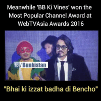 "One man Army : Bhuvan Bam 🙌: Meanwhile 'BB Ki Vines' won the  Most Popular Channel Award at  WebTVAsia Awards 2016  fb /Bunkistan  ""Bhai ki izzat badha di Bencho"" One man Army : Bhuvan Bam 🙌"