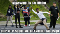 Chip Kelly spotted in Baltimore: MEANWHILE IN BALTIMORE...  @NFL MEMES  CHIP KELLYSCOUTING FOR ANOTHEREAGLES QB Chip Kelly spotted in Baltimore