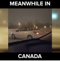 She has the roof down in a snow storm!? :o #itsviral: MEANWHILE IN  CANADA She has the roof down in a snow storm!? :o #itsviral