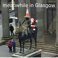 A: meanwhile in Glasgow A