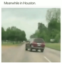 Funny, Houston, and Com: Meanwhile in Houston. Imagine going through this.. funniest15 viralcypher funniest15seconds Www.viralcypher.com