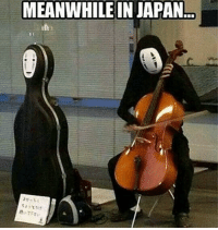 MEANWHILE IN JAPAN No face, best face . . . . . . . . .