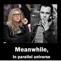 What's your favorite thing about bigbangtheory? paralleluniverse TheBigBangTheory: Meanwhile,  In parallel universe What's your favorite thing about bigbangtheory? paralleluniverse TheBigBangTheory