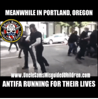 Friends, Guns, and Memes: MEANWHILE IN PORTLAND, OREGON  CSt.  1775  ed  www.UnclesamsMisuidedchildren.com  ANTIFA RUNNING FOR THEIR LIVES Punch a commie for mommy 🇺🇸 @unclesamsmisguidedchildren - Tag friends & Follow 🔊 👉🏽 @unclesamsmisguidedchildren UncleSamsMisguidedChildren 556 tactical military guns republican conservative 2ndamendment maga 2A Trump2020 donaldtrump USMC usnavy usarmy trump nra borderpatrol veterans usairforce buildthewall trumpmemes lockherup makeamericagreatagain militarylife igmilitia ar15 deplorable pewpew keepamericagreat