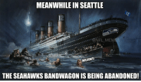 Seahawks, Mems, and Seahawk: MEANWHILE IN SEATTLE  ONEL MEM  WILSON!!!  THE SEAHAWKS BANDWAGON IS BEING ABANDONED! RIP Seahawks