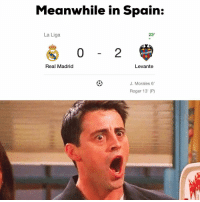 "Memes, Real Madrid, and Roger: Meanwhile in Spain:  La Liga  23'  0  2  Real Madrid  Levante  J. Morales 6""  Roger 13' (P) RealMadrid 🙄🤦‍♂️"
