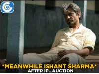 No bidders for Ishant Sharma. (Disclaimer - Memes are for laugh, not to disrespect teams/players): *MEANWHILE IS HANT SHARMA*  AFTER IPL AUCTION No bidders for Ishant Sharma. (Disclaimer - Memes are for laugh, not to disrespect teams/players)