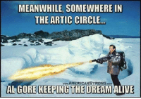 Alive, Global Warming, and Chinese: MEANWHILE, SOMEWHERE IN  THE ARTIC CIRCLE  AMERICANSTRONG.cOM  ALGORE  KEEPING THE DREAM  ALIVE