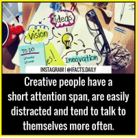 Memes, 🤖, and Innovation: Med  TO DO  Innovation  ative  INSTAGRAMI@lFACTS.DAILY  Creative people have a  short attention span, are easily  distracted and tend to talk to  themselves more often. Tag someone !
