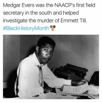 emmett till: Medgar Evers was the NAACP's first field  secretary in the south and helped  investigate the murder of Emmett Till  #Black HistoryMonth