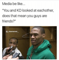 "Brodie knows Wassup 💯 - Via - - @_nbamemes._: Media be like...  ""You and KD looked at each other,  does that mean you guys are  friends?""  nbamemes. Brodie knows Wassup 💯 - Via - - @_nbamemes._"