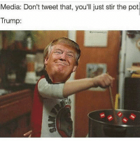 America, Guns, and Memes: Media: Don't tweet that, you'll just stir the pot  Trump: Boi🔥🔥 . . . Conservative America SupportOurTroops American Gun Constitution Politics TrumpTrain President Jobs Capitalism Military MikePence TeaParty Republican Mattis TrumpPence Guns AmericaFirst USA Political DonaldTrump Freedom Liberty Veteran Patriot Prolife Government PresidentTrump Partners @conservative_panda @reasonoveremotion @conservative.american @too_savage_for_democrats @conservative.nation1776 -------------------- Contact me ●Email- RaisedRightAlwaysRight@gmail.com ●KIK- @Raised_Right_ ●Send me letters! Raised Right, 5753 Hwy 85 North, 2486 Crestview, Fl 32536