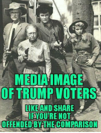 Media Bias Much? Who remembers this TV show? Who would rather be compared to the Beverly Hillbillies than anyone else in Beverly Hills, Hollywood, Washington DC, etc?: MEDIA IMACE  OFTRUMPVOTERS  LIKE  AND SHARE  IFIVOU RE NOT  OFFENDED BATHE COMPARISON Media Bias Much? Who remembers this TV show? Who would rather be compared to the Beverly Hillbillies than anyone else in Beverly Hills, Hollywood, Washington DC, etc?
