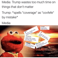 "Forreal 😂 https://t.co/QLXopej9r4: Media: Trump wastes too much time on  things that don't matter  Trump: spells ""coverage"" as ""covfefe  by mistake  Media  CNBC  Trump posts vague.  midnight tweet about  negative press covfefe  heer  CO A  the  need to know about you  roun  Chetoashington post  Trump tweets 'covfefe  inspiring a of Congress  onald  FOXNEWS  reelin  USA  Rose  up ves Twitter with after comes  Trump memes  tweet  Mark  jokes  fefe asip  Po Forreal 😂 https://t.co/QLXopej9r4"