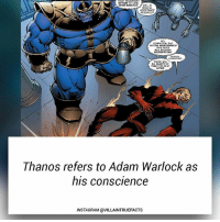 Instagram, Memes, and Marvel: MEDICAL  KEQLIRED  HAINTEWANC  THER WILL  6 PLENTY OF  TIMG FOR AOST  ATER.  Thanos refers to Adam Warlock as  his conscience  INSTAGRAM @VILLAINTRUEFACTS marvel thanos awesome like follow picoftheday marvelcomics