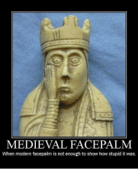 😂 love this!  *Emz*: MEDIEVAL FACEPALM  When modern facepalm is not enough to show how stupid it was. 😂 love this!  *Emz*