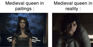 lies, lies and deception: Medieval queen in  paitings :  Medieval queen in  reality :  de lies, lies and deception