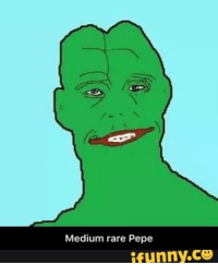 Medium rare Pepe  ifunny.CO