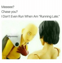 """I Don't Know What The Fuck You Thought? 😂😂😂😂😂💯 pettypost pettyastheycome straightclownin hegotjokes jokesfordays itsjustjokespeople itsfunnytome funnyisfunny randomhumor: Meeeee?  Chase you?  I Don't Even Run When Am """"Running Late."""" I Don't Know What The Fuck You Thought? 😂😂😂😂😂💯 pettypost pettyastheycome straightclownin hegotjokes jokesfordays itsjustjokespeople itsfunnytome funnyisfunny randomhumor"""