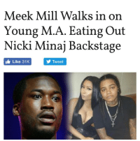 Meek Mill: Meek Mill Walks in on  Young M.A. Eating Out  Nicki Minaj Backstage  Like 31K  Tweet