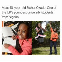 Memes, Nigeria, and Old: Meet 10-year-old Esther Okade: One of  the UK's youngest university students  from Nigeria  BPM MEDIA