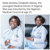 Doctor, Memes, and Nigeria: Meet Akintelu Elizabeth Abiola, the  youngest Medical Doctor in Nigeria.  She was inducted by the Nigerian  Medical Council at age 21.