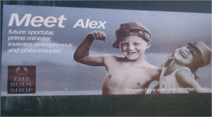 millika:  Who's Alex? Billboard demonstrating gender stereotypes as most people automatically assume that Alex is the boy. : Meet Alex  future sportstar,  prime minister,  inventor, entrepreneur,  and philanthropist.  THE  BODY  SHOP  Chris)  (shown here with her brother millika:  Who's Alex? Billboard demonstrating gender stereotypes as most people automatically assume that Alex is the boy.
