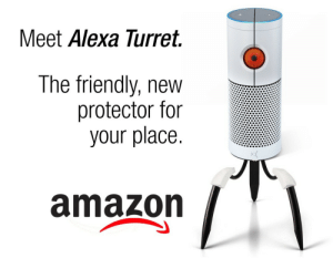 Nice: Meet Alexa Turret.  The friendly, new  protector for  your place.  amazon Nice
