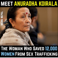 "Some people are Born with Heart of Gold ! Anuradha Koirala is one of them ! -CNN HERO OF THE YEAR 2010 -Head of ""Maiti Nepal""  #RESPECT  info via: scoopwhoop.com: MEET  ANURADHA KOIRALA  THE WOMAN WHO SAVED  12,000  WOMEN  FROM SEX TRAFFICKING Some people are Born with Heart of Gold ! Anuradha Koirala is one of them ! -CNN HERO OF THE YEAR 2010 -Head of ""Maiti Nepal""  #RESPECT  info via: scoopwhoop.com"