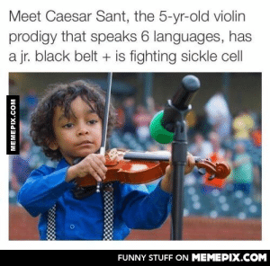 Meanwhile I'm at home contemplating my life decisionsomg-humor.tumblr.com: Meet Caesar Sant, the 5-yr-old violin  prodigy that speaks 6 languages, has  a jr. black belt + is fighting sickle cell  FUNNY STUFF ON MEMEPIX.COM  MEMEPIX.COM Meanwhile I'm at home contemplating my life decisionsomg-humor.tumblr.com