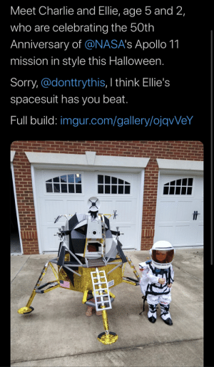 Nasas: Meet Charlie and Ellie, age 5 and 2,  who are celebrating the 50th  Anniversary of @NASA's Apollo 11  mission in style this Halloween.  Sorry, @donttrythis, I think Ellie's  spacesuit has you beat.  Full build: imgur.com/gallery/ojqvVeY  VSVN
