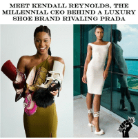 Fashion, Memes, and Shoes: MEET KENDALL REYNOLDS, THE MILLENNIAL CEO BEHIND A